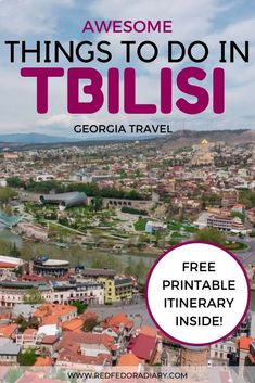 33+ Cool and Free Things to Do in Tbilisi [FREE Printable]