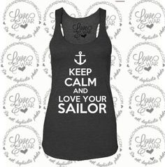 LOVEANDWARCLOTHING - Keep calm and love your Sailor tank top, $24.95 (http://www.loveandwarclothing.com/keep-calm-and-love-your-sailor-tank-top/) #milso #loveandwarclothing
