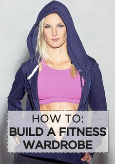 Exercise clothing for women: Learning how to build a fitness wardrobe.