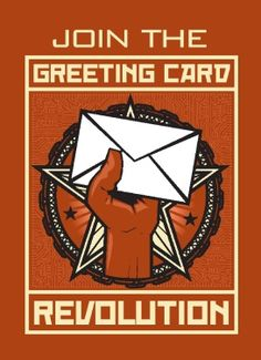 Join the greeting card revolution.  Who would love to get a real card.  I love putting smiles on my friends faces
