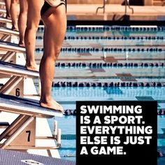 Swimming is a sport, everything else is just a game #swimmingquotes