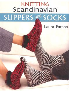 """Read """"Knitting Scandinavian Slippers and Socks"""" by Laura Farson available from Rakuten Kobo. Discover beautiful knitting patterns that incorporate both twined and stranded knitting. Knitted Slippers, Slipper Socks, Knitted Hats, Knit Socks, Knitting Books, Knitting Projects, Knitting Patterns, Sock Knitting, Knitting Videos"""