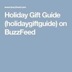 Holiday Gift Guide (holidaygiftguide) on BuzzFeed