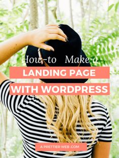 Step-by-step guide for how you can Make A Landing Page using WordPress!