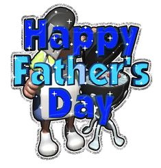 AN EARLY FATHER'S DAY GREETING TO ALL MY FRIENDS THAT ARE FATHERS. GOD BLESS YOU!!