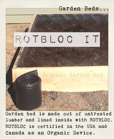 ROTBLOC lines raised garden beds to make them last longer.  www.facebook.com/Rotbloc  www.rotbloc.com