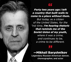 Mikhail Baryshnikov on how Trump's rhetoric reminds him of Soviet rhetoric I Look To You, Mikhail Baryshnikov, Social Justice, Thought Provoking, Decir No, Quotations, Things To Think About, Me Quotes, Famous Quotes