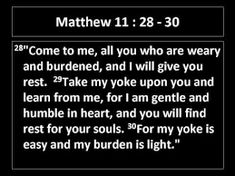Image result for come to me all who are weary bible verse
