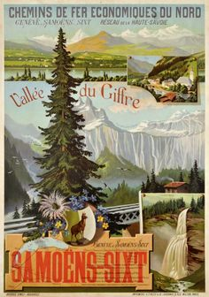 Vintage Railway Travel Poster - Samoëns-Sixt - Vallée de Giffre - French Alps - by Een Schindler - Retro Poster, All Poster, Vintage Travel Posters, Vintage Ads, Evian Les Bains, Railway Posters, Old Advertisements, Art Deco Posters, Travel Cards