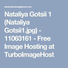 Nataliya Gotsii 1 (Nataliya Gotsii1.jpg) - 11063161 - Free Image Hosting at TurboImageHost