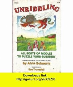 Unriddling (9780440832331) Alvin Schwartz , ISBN-10: 0440832330  , ISBN-13: 978-0440832331 ,  , tutorials , pdf , ebook , torrent , downloads , rapidshare , filesonic , hotfile , megaupload , fileserve