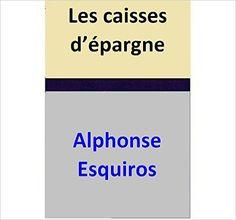 Les caisses d'épargne eBook: Alphonse Esquiros: Amazon.fr: Boutique Kindle