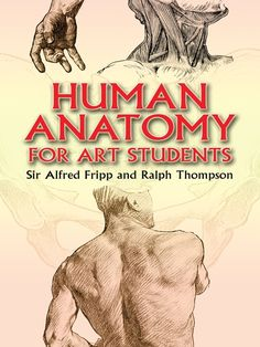 Human Anatomy for Art Students by Ralph Thompson  A staple of art instruction, this book is the most concise and accessible guide to accurately depicting the human body. Its illustrations and cross-sections offer examples of human skeletal and muscular substructures and details of individual body parts, helping students achieve the most precise visual re-creation of human form and motion.