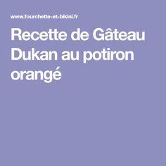 Recette de Gâteau Dukan au potiron orangé