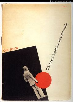 Ladislav Sutnar, cover design & typography for George Bernhard Shaw, Captain Brassbound's Czech Book Covers of the & via SmithsonianLibraries. Modern Graphic Design, Graphic Design Illustration, Graphic Design Inspiration, Illustration Art, Minimal Design, Design Observer, Buch Design, Poster Design, Print Design