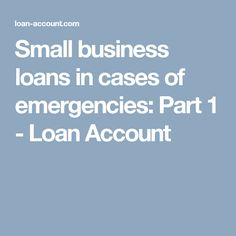 Small business loans in cases of emergencies: Part 1 - Loan Account