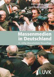 """Neue Veröffentlichungen aus den Bereichen Medien und Journalismus bei UVK! """"Massenmedien in Deutschland"""" von Hermann Meyn und Jan Tonnemacher!"""