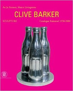 This book is essential to anybody with an interest in Pop Art. http://www.amazon.com/Clive-Barker-Sculpture-Catalogue-1958-2000/dp/8884913802/ref=sr_1_105?m=A3030B7KEKNTF7&s=merchant-items&ie=UTF8&qid=1394478268&sr=1-105&keywords=art