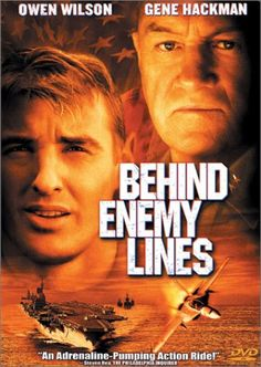 Behind Enemy Lines (2001) A Navy navigator is shot down over enemy territory and is ruthlessly pursued by a secret police enforcer and the opposing troops. Meanwhile his commanding officer goes against orders in an attempt to rescue him.