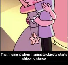 I'm the smiling star and I always look like that when theres a starco moment