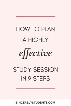 Learn how to maximize effectiveness of your study sessions with these 9 tips! Plan a super productive and effective study session now and ace your next exam. #studytips