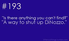 Is there anything you can't find? A way to shut up DiNozzo. // NCIS Gotta love the Gibbs & DiNozzo relationship.