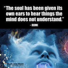"""#rumi #persian #poetry #theology #philosophy #mind #soul #spirit #divine #wisdom #destiny #spirituality #coachcoreywayne #greatquotes Photo by iStock.com/agsandrew """"The soul has been given its own ears to hear things the mind does not understand."""" ~ Rumi"""