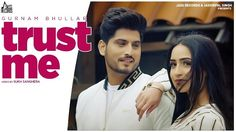 Trust Me Lyrics By Gurnam Bhullar Is Latest Punjabi Song With Music Given By Preet Hundal. Trust Me Song Lyrics Are Written By Preet Judge. Music Video Song, Mp3 Song, Music Lyrics, Music Songs, Music Videos, Latest Song Lyrics, Song Lyric Quotes, All Songs, Love Songs