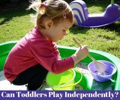 Independent Play for Toddlers | Childhood 101
