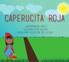 Ilustración Caperucita roja  Esta ilustración de Caperucita Roja corresponde a la materia de Ilustración Digital.   República Dominicana
