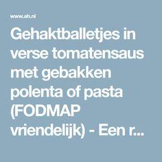 Gehaktballetjes in verse tomatensaus met gebakken polenta of pasta (FODMAP vriendelijk) - Een recept van Sabine Verbeek - Albert Heijn