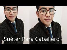 Saco o suéter para Hombre dos Agujas Fácil y Rapido/ Cuello smoking - YouTube Ray Bans, Mens Sunglasses, Cello, Youtube, Style, Fashion, Young Adults, Knights, Sacks