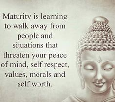 "Positive Quotes of the Day: Maturity Is Learning To Walk Away Everything To Keep Inner Peace Inspirational Quotes Words of wisdom "" Maturity is learning to Motivacional Quotes, Great Quotes, Quotes To Live By, Inspirational Quotes, Famous Quotes, Yoga Quotes, What Is Family Quotes, Value Quotes, Short Quotes"