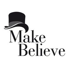 Make believe to make you believe.