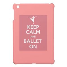 Keep calm and ballet on iPad mini cover