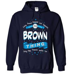 BROWN THING T-Shirts, Hoodies. Check Price Now ==► https://www.sunfrog.com/No-Category/BROWN-THING-4747-NavyBlue-Hoodie.html?41382