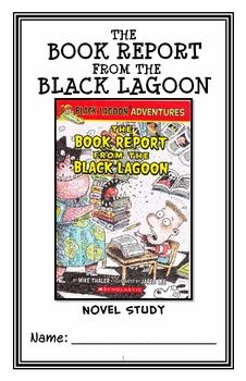 The Book Report from the Black Lagoon (Mike Thaler) Novel Study / Comprehension * Follows Common Core Standards *  This 19-page booklet-style Novel Study is designed to follow students throughout the entire book.  The questions are based on reading comprehension, strategies and skills. The novel study is designed to be enjoyable and keep the students engaged.