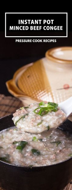 Make Healthy Instant Pot Congee (Jook) Recipe with Minced Beef & Spinach! Soothing 7-ingredient pressure cooker congee. via @pressurecookrec