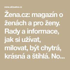 Žena.cz: magazín o ženách a pro ženy. Rady a informace, jak si užívat, milovat, být chytrá, krásná a štíhlá. Novinky a nejnovější módní trendy. Math Equations