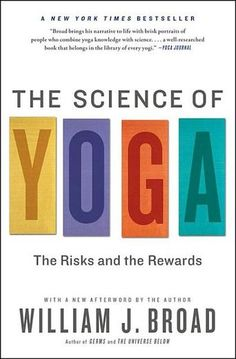 The Science of Yoga: The Risks and the Rewards by William J. Broad #LibraryJournal (Bilbary Town Library: Good for Readers, Good for Libraries)