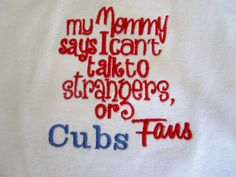 St. louis Cardinals/Chicago Cubs---Mommy says I can't talk to strangers or Cubs fans,--baseball baby onesie on Etsy, $21.00