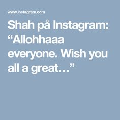 """Shah på Instagram: """"Allohhaaa everyone. Wish you all a great…"""""""