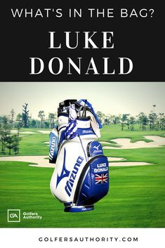894188d8e Luke Donald is one of the best golfers in the world. Check out what is in  his bag (WITB) to help you take your golf game to the next level.