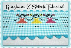 "One of the easiest ways to learn to embroider is Cross-Stitch on Gingham!   Last month's ""Stitchery Primer"" lesson gave some ..."