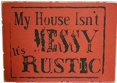 Fits me perfectly!  http://rockymountaincowgirl.com/Rustic-Gifts-Accessories/Rustic-Home-Decor/Messy-Rustic-Home-Decor