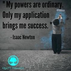 Isaac Newton on Perseverance. Check out more quotes at Quote Paradise Newton Quotes, Perseverance Quotes, Art Quotes, Inspirational Quotes, Waxing Poetic, Isaac Newton, Self Empowerment, More Words, Speak The Truth
