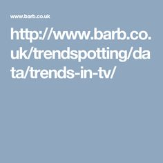 http://www.barb.co.uk/trendspotting/data/trends-in-tv/