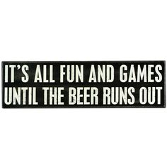 Cracking open the last beer usually means the end of the party... and this wooden box sign makes that clear. A humorous sign that's perfect for decorating a bar area or any man cave. This wooden box s...