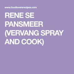 RENE SE PANSMEER (VERVANG SPRAY AND COOK)