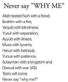 Never say why me. Be patient #allah #islam #muslim #prayer #jannah #salah #makkah #medina #kaaba #muslimah #loveislam #quotes #instaislam #reminder #islamicquotes…